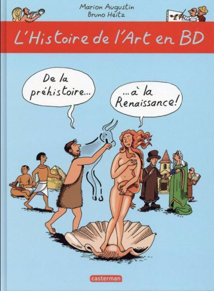 L' histoire de l'art en BD 1 De la préhistoire... ...à la renaissance!