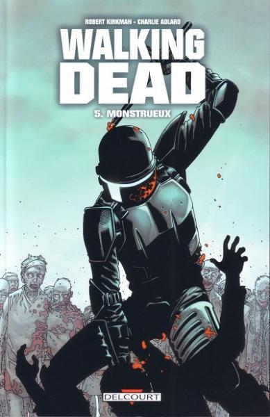 Walking Dead (Semic/Delcourt) 5 Monstrueux