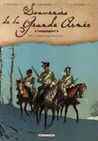 Herinneringen aan de grande armée 1 1807 - Il faut venger Austerlitz!