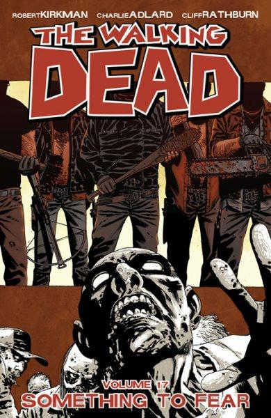The Walking Dead INT 17 Something to Fear