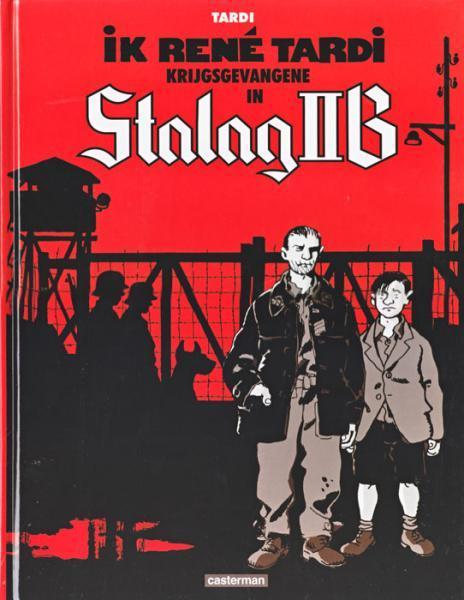 Ik, René Tardi, krijgsgevangene in Stalag IIB 1 Ik, René Tardi, krijgsgevangene in Stalag IIB