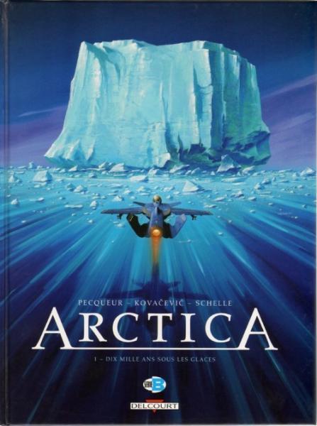 Arctica 1 Dix mille ans sous les glaces
