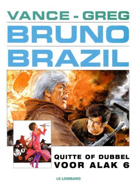 Bruno Brazil 9 Quitte of dubbel voor Alak 6