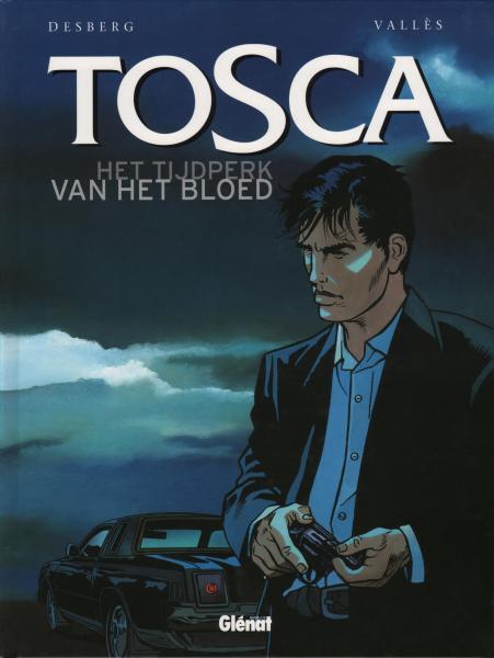 Tosca 1 Het tijdperk van het bloed