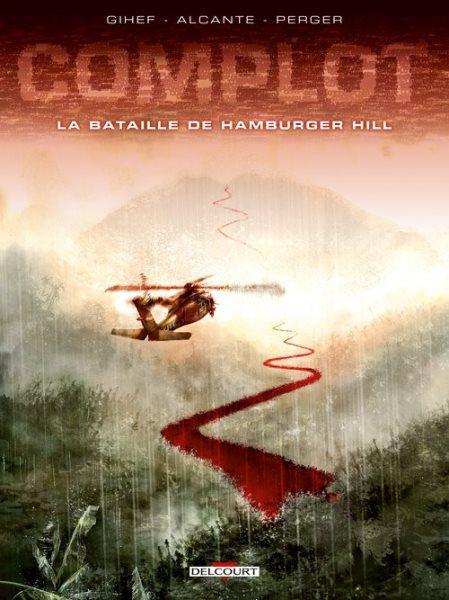 Complot (Delcourt) 3 La bataille de Hamburger Hill
