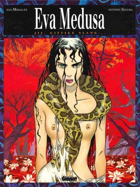 Eva Medusa 1 Jij, giftige slang...