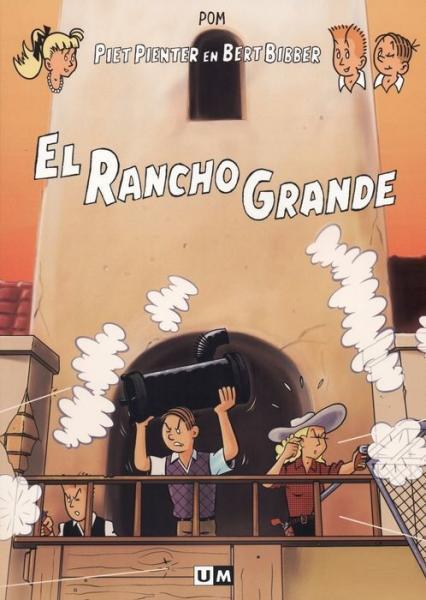 Piet Pienter en Bert Bibber 7 El Rancho Grande