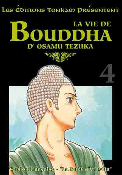 Boeddha 4 La forêt d'Uruvéla