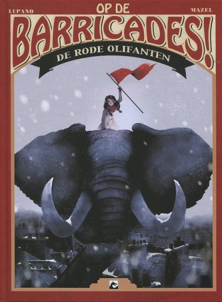 Op de barricades! 1 De rode olifanten