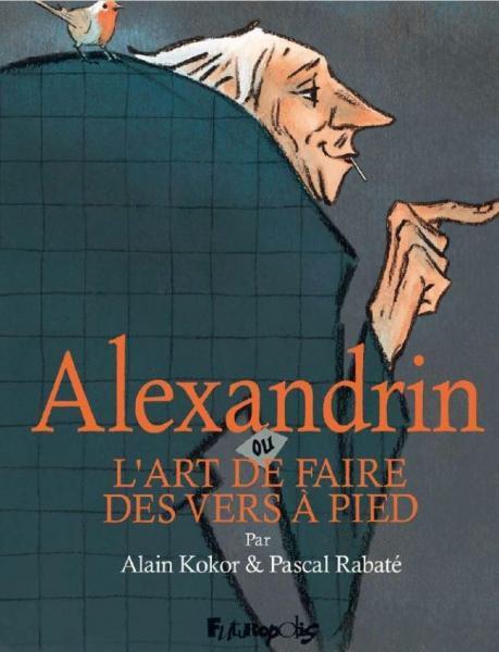 Alexandrin ou l'art des vers à pieds 1 Alexandrin ou l'art des vers à pieds