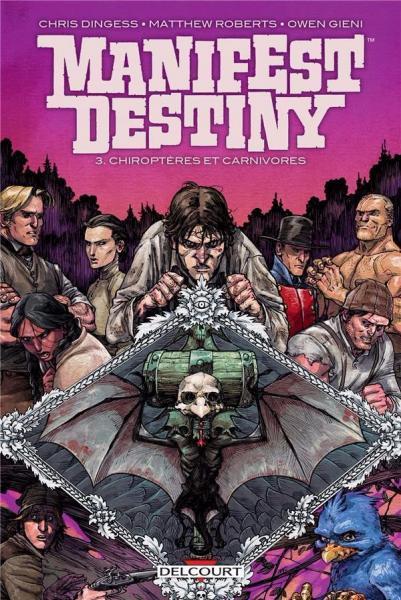 Manifest Destiny (Delcourt) 3 Chiroptères et carnivores
