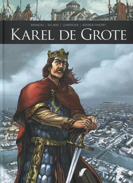 Zij schreven geschiedenis 3 Karel de Grote