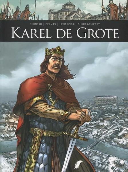 Zij schreven geschiedenis 4 Karel de Grote
