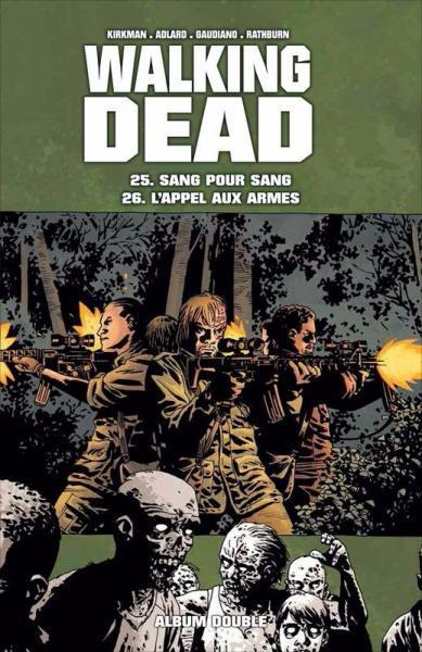 Walking Dead (Semic/Delcourt) INT 13 Sang pour sang / L'appel aux armes
