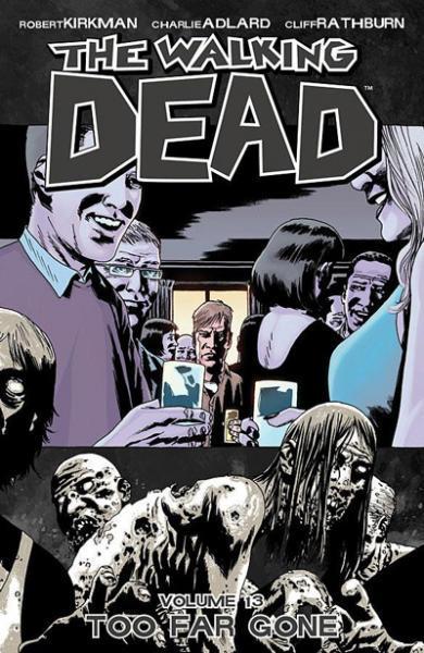 The Walking Dead INT 13 Too Far Gone