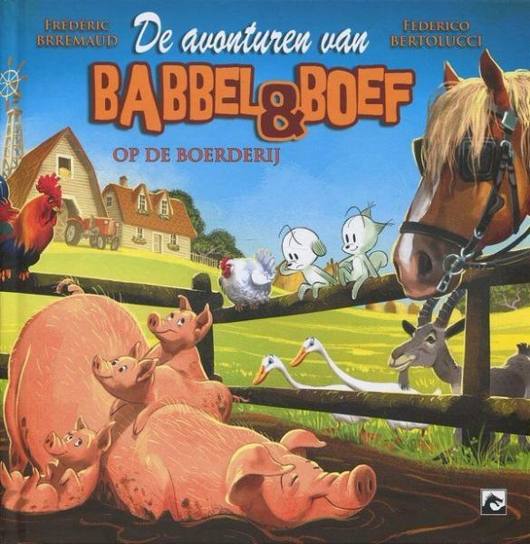 Babbel & Boef 6 Babbel & Boef op de boerderij