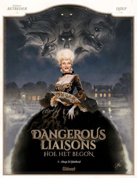 Dangerous liaisons - Hoe het begon 1 Hoop & ijdelheid