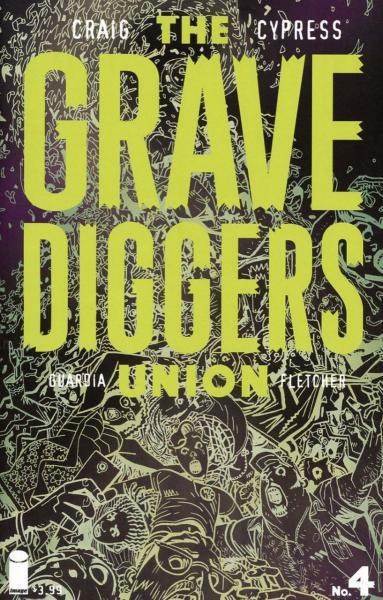 The Gravediggers Union 4 Issue #4