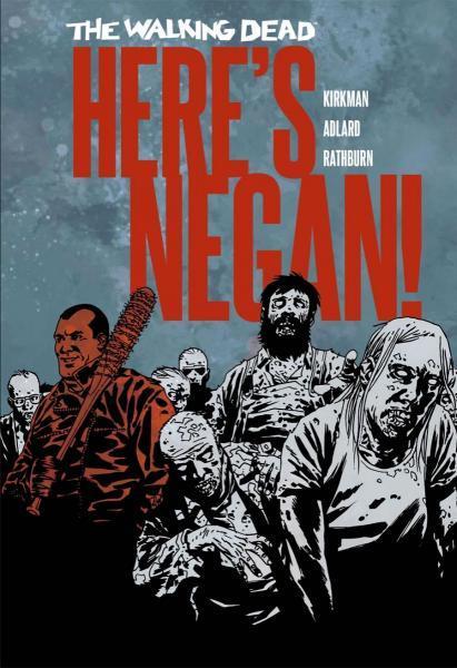 The Walking Dead: Here's Negan! 1 Here's Negan!