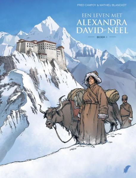 Een leven met Alexandra David-Neel 1 Boek 1