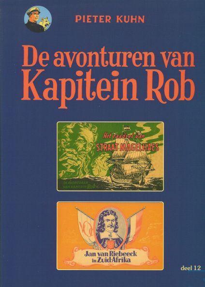 Kapitein Rob (Paul Rijperman) 12 Het geheim van Straat Magelhaes / Jan van Riebeeck in Zuid-Afrika