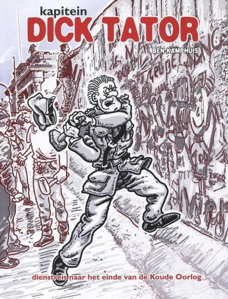 Kapitein Dick Tator 1 Dienstreis naar het einde van de Koude Oorlog