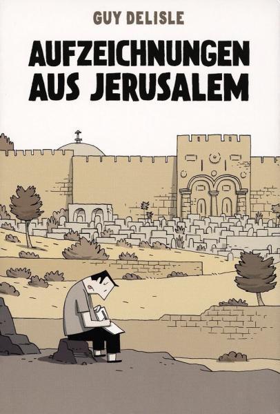 Jeruzalem 1 Aufzeichnungen aus Jerusalem