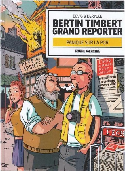 Bertin Timbert grand reporter 1 Panique sur la PQR