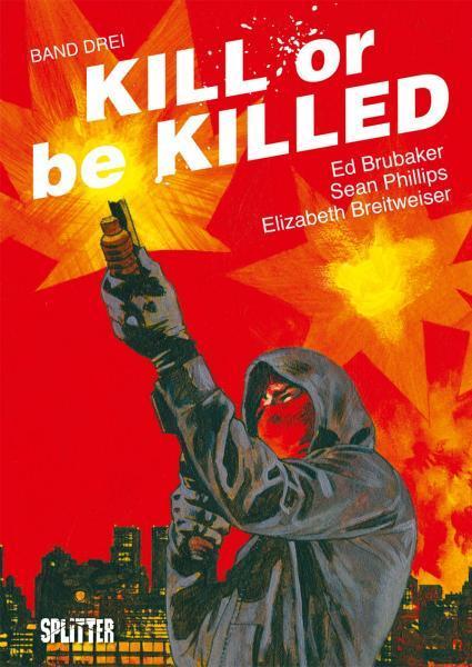 Kill or be Killed (Splitter) 3 Band Drei