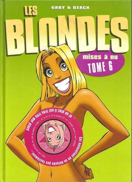 De blondjes 6 Mises à nu