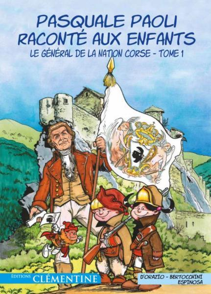 Pasquale Paoli raconté aux enfants 1 Le général de la nation Corse