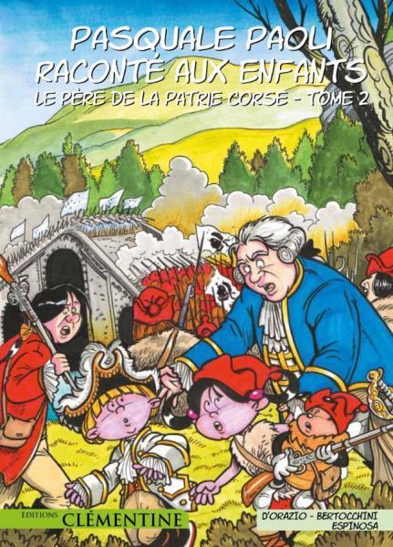 Pasquale Paoli raconté aux enfants 2 Le père de la patrie Corse