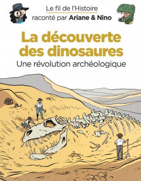Le fil de l'histoire raconté par Ariane & Nino 10 La découverte des dinosaures