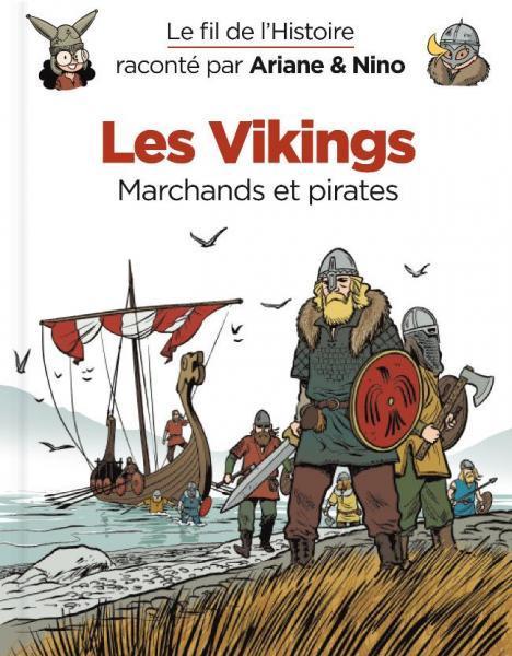 Le fil de l'histoire raconté par Ariane & Nino 11 Les Vikings