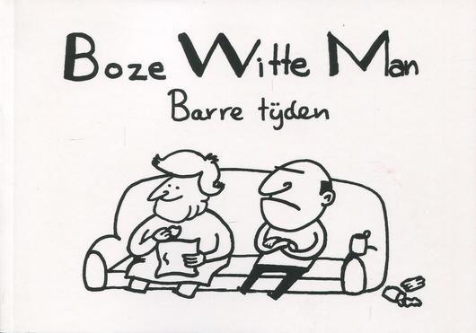Boze witte man 2 Barre tijden
