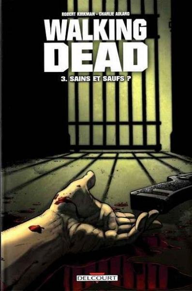 Walking Dead (Semic/Delcourt) 3 Sains et saufs?