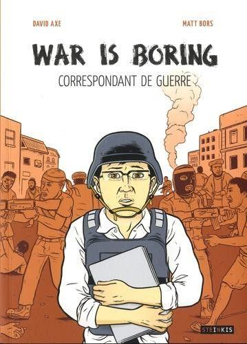 War is Boring 1 War Is Boring - Correspondant de guerre