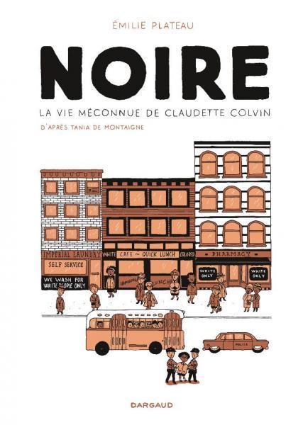 Noire 1 Noire - La vie méconnue de Claudette Colvin