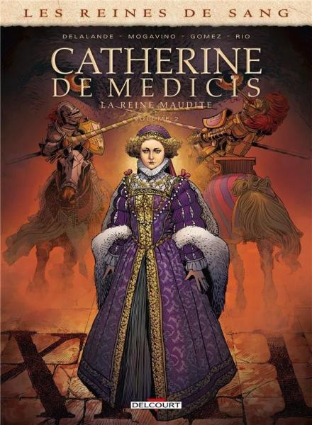 Les reines de sang: Catherine de Médicis, la reine maudite 2 Volume 2