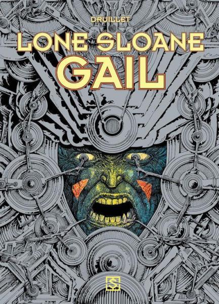 Lone Sloane 3 Gail