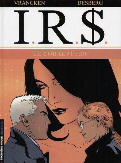 I.R.$. 6 Le corrupteur