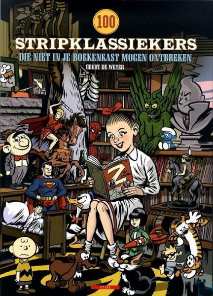 100 stripklassiekers... 1 100 stripklassiekers die niet in je boekenkast mogen ontbreken
