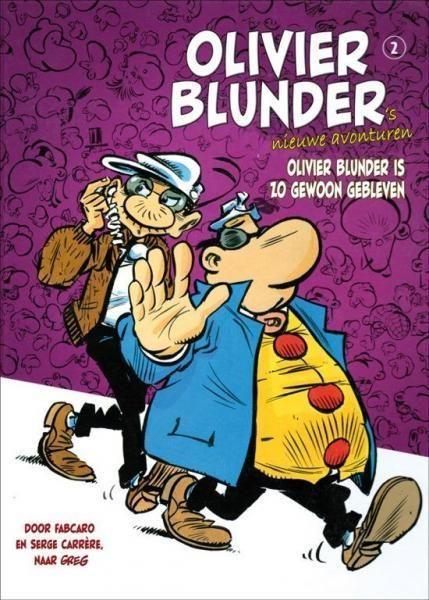 Olivier Blunder's nieuwe avonturen 2 Olivier Blunder is zo gewoon gebleven