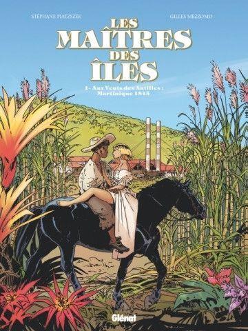 Les maîtres des îles 1 Aux vents des Antilles: Martinique 1846