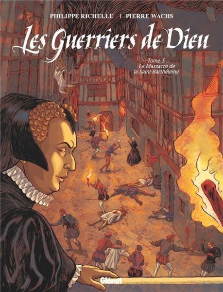 De krijgers van god 5 Le massacre de la Saint-Barthélémy