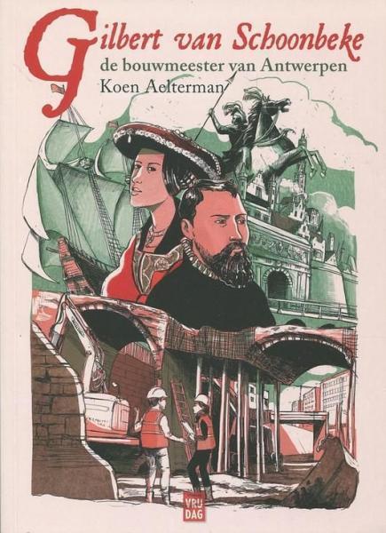 Gilbert van Schoonbeke 1 De bouwmeester van Antwerpen