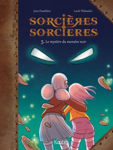 Sorcières sorcières 5 Le mystère du monstre noir