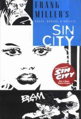 Frank Miller's Sin City 6 Booze, Broads & Bullets