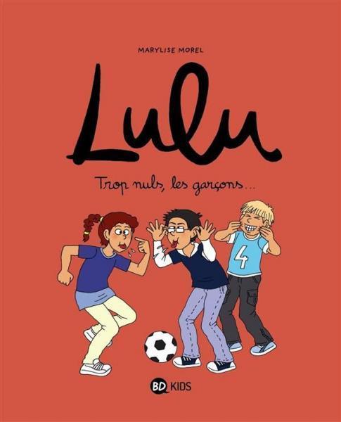 Lulu (Morel) 4 Trop nuls, les garçons...