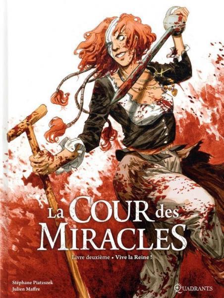 La cour des miracles 2 Vive la reine!